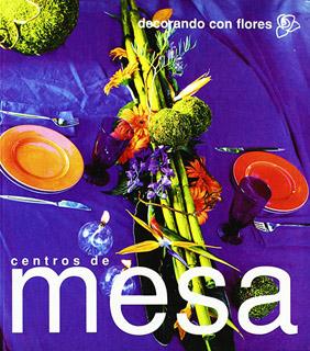 DECORANDO CON FLORES: CENTROS DE MESA