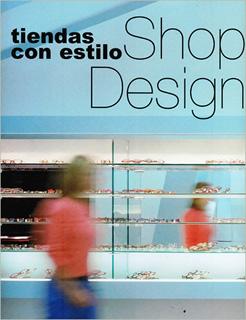 TIENDAS CON ESTILO: SHOP DESIGN