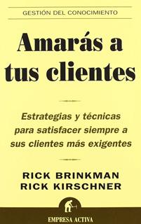 AMARAS A TUS CLIENTES: ESTRATEGIAS Y TECNICAS...