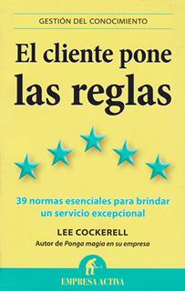 EL CLIENTE PONE LAS REGLAS: 39 NORMAS ESENCIALES...