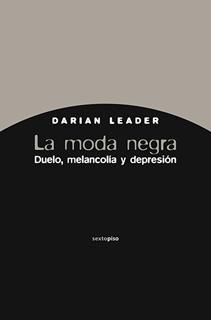 LA MODA NEGRA: DUELO, MELANCOLIA Y DEPRESION
