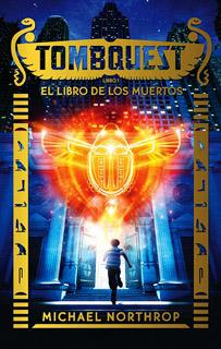 TOMBQUEST LIBRO 1: EL LIBRO DE LOS MUERTOS