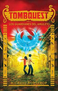 TOMBQUEST LIBRO 2: LOS GUARDIANES DEL AMULETO