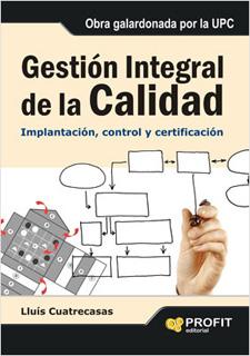 GESTION INTEGRAL DE LA CALIDAD: IMPLANTACION, CONTROL Y CERTIFICACION