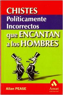 CHISTES POLITICAMENTE INCORRECTOS QUE ENCANTAN...