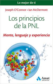 LOS PRINCIPIOS DE LA PNL: MENTE, LENGUAJE Y...