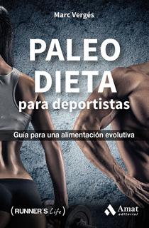 PALEO DIETA PARA DEPORTISTAS: GUIA PARA UNA ALIMENTACION EVOLUTIVA