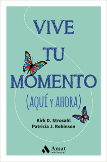 VIVE TU MOMENTO (AQUI Y AHORA)