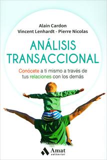 ANALISIS TRANSACCIONAL: CONOCETE A TI MISMO A...