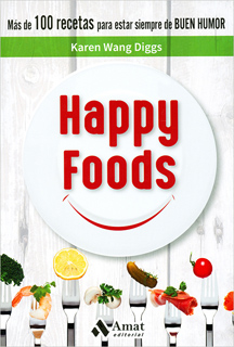 HAPPY FOODS: MAS DE 100 RECETAS PARA ESTAR...