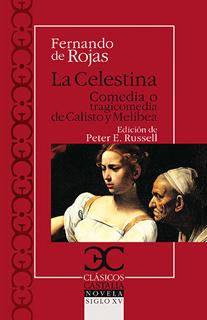 LA CELESTINA: COMEDIA O TRAGICOMEDIA DE CALISTO Y...