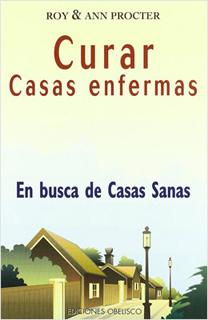 CURAR CASAS ENFERMAS: EN BUSCA DE CASAS SANAS