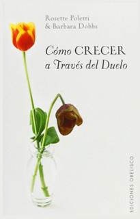 COMO CRECER A TRAVES DEL DUELO (TANATOLOGIA)