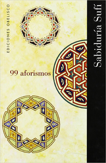 99 AFORISMOS: SABIDURIA SUFI