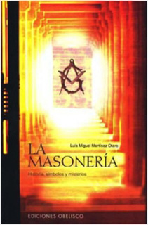 LA MASONERIA: HISTORIA, SIMBOLOS Y MISTERIOS