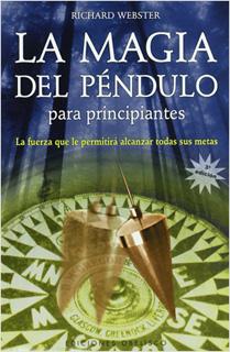 LA MAGIA DEL PENDULO PARA PRINCIPIANTES