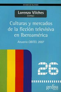 CULTURAS Y MERCADOS DE LA FICCION TELEVISIVA EN...
