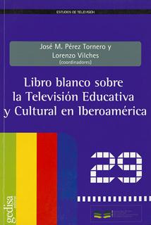 LIBRO BLANCO SOBRE LA TELEVISION EDUCATIVA Y...