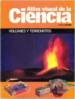 VOLCANES Y TERREMOTOS (ATLAS VISUAL DE LA CIENCIA)