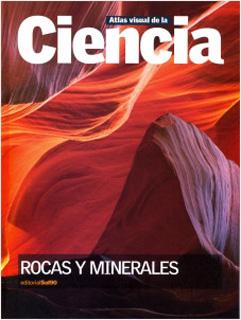 ROCAS Y MINERALES (ATLAS VISUAL DE LA CIENCIA)