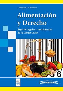 ALIMENTACION Y DERECHO: ASPECTOS LEGALES Y NUTRICIONALES DE LA ALIMENTACION