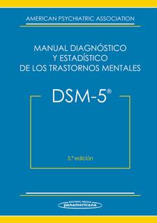 DSM-5: MANUAL DIAGNOSTICO Y ESTADISTICO DE LOS TRASTORNOS MENTALES