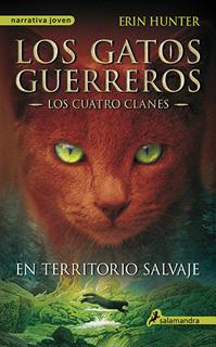 LOS GATOS GUERREROS, LOS CUATRO CLANES VOL. 1: EN TERRITORIO SALVAJE