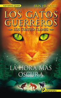 LOS GATOS GUERREROS, LOS CUATRO CLANES VOL. 6: LA HORA MAS OSCURA
