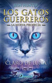 LOS GATOS GUERREROS, LA NUEVA PROFECIA VOL. 2: CLARO DE LUNA