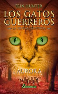 LOS GATOS GUERREROS, LA NUEVA PROFECIA VOL. 3: AURORA