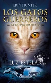 LOS GATOS GUERREROS, LA NUEVA PROFECIA VOL. 4:...