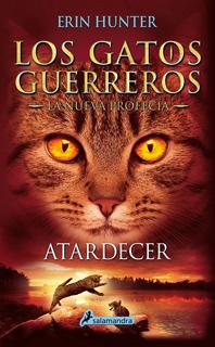 LOS GATOS GUERREROS, LA NUEVA PROFECIA VOL. 6: ATARDECER