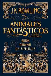ANIMALES FANTASTICOS Y DONDE ENCONTRARLOS. GUION...