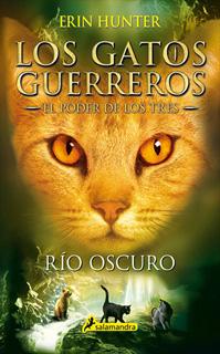 LOS GATOS GUERREROS, EL PODER DE LOS TRES 2: RIO OSCURO