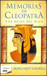 MEMORIAS DE CLEOPATRA 1: LA REINA DEL NILO