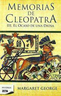 MEMORIAS DE CLEOPATRA 3: EL OCASO DE UNA DIOSA