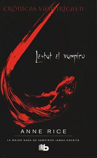 CRONICAS VAMPIRICAS 2: LESTAT EL VAMPIRO