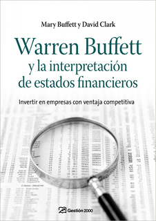 WARREN BUFFETT Y LA INTERPRETACION DE ESTADOS FINANCIEROS: INVERTIR EN EMPRESAS CON VENTAJA COMPETITIVA