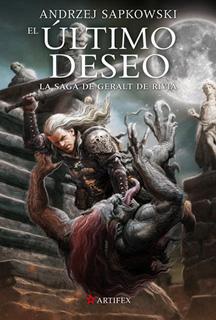 SAGA DE GERALT DE RIVIA 1: EL ULTIMO DESEO