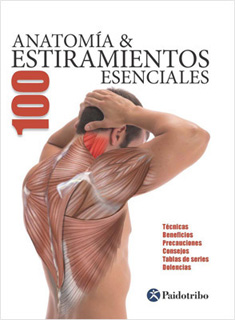 ANATOMIA Y 100 ESTIRAMIENTOS ESENCIALES