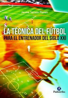 LA TECNICA DEL FUTBOL PARA EL ENTRENADOR DEL...