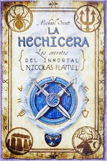 LA HECHICERA (LOS SECRETOS DEL INMORTAL NICOLAS...