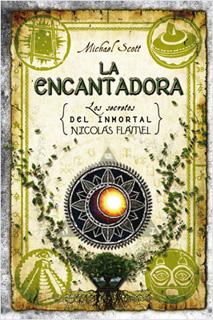 LA ENCANTADORA (LOS SECRETOS DEL INMORTAL NICOLAS...