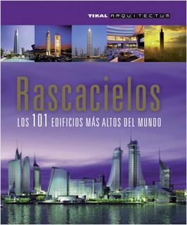 RASCACIELOS, LOS 101 EDIFICIOS MAS ALTOS DEL MUNDO