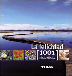 LA FELICIDAD (1001 PENSAMIENTOS)