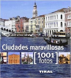 CIUDADES MARAVILLOSAS (1001 FOTOS)