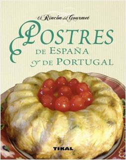 POSTRES DE ESPAÑA Y DE PORTUGAL