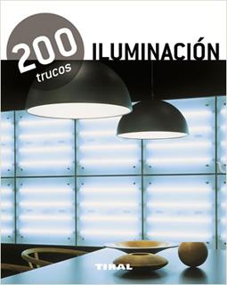 ILUMINACION: 200 TRUCOS