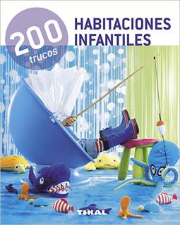 HABITACIONES INFANTILES: 200 TRUCOS