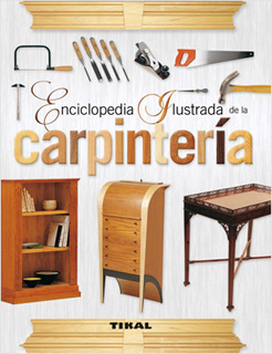 ENCICLOPEDIA ILUSTRADA DE LA CARPINTERIA